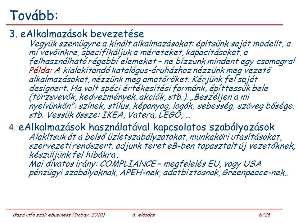Gazd.info szak eBusiness (Dobay, 2010)6.előadás 7/26 Tovább: 5.