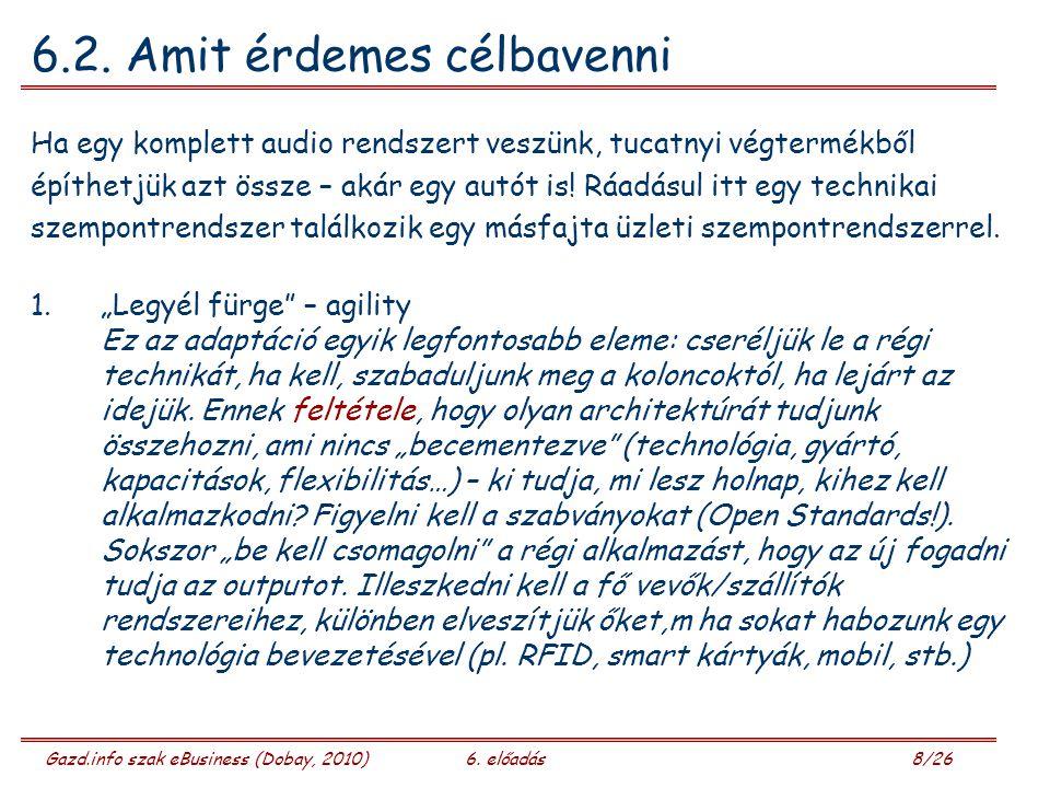 Gazd.info szak eBusiness (Dobay, 2010)6. előadás 8/26 6.2.