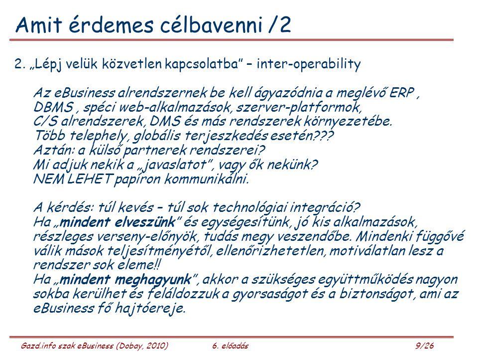 Gazd.info szak eBusiness (Dobay, 2010)6. előadás 9/26 Amit érdemes célbavenni /2 2.