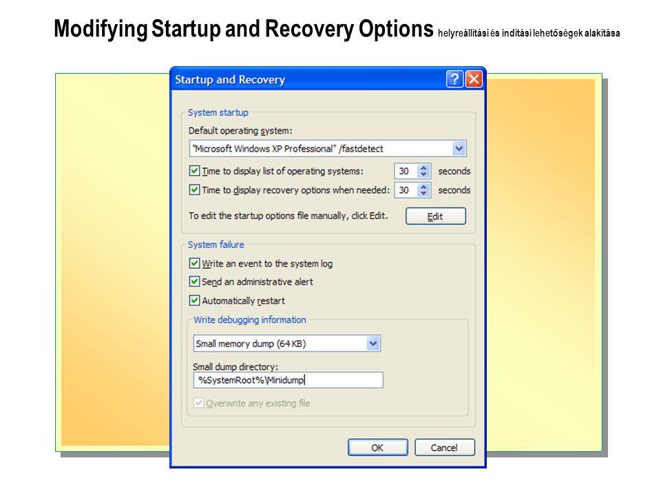 Modifying Startup and Recovery Options helyreállítási és indítási lehetőségek alakítása