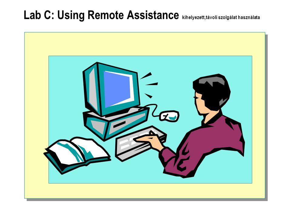 Lab C: Using Remote Assistance kihelyezett,távoli szolgálat használata