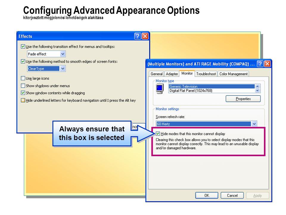 Configuring Advanced Appearance Options kiterjesztett megjelenési lehetőségek alakítása Always ensure that this box is selected