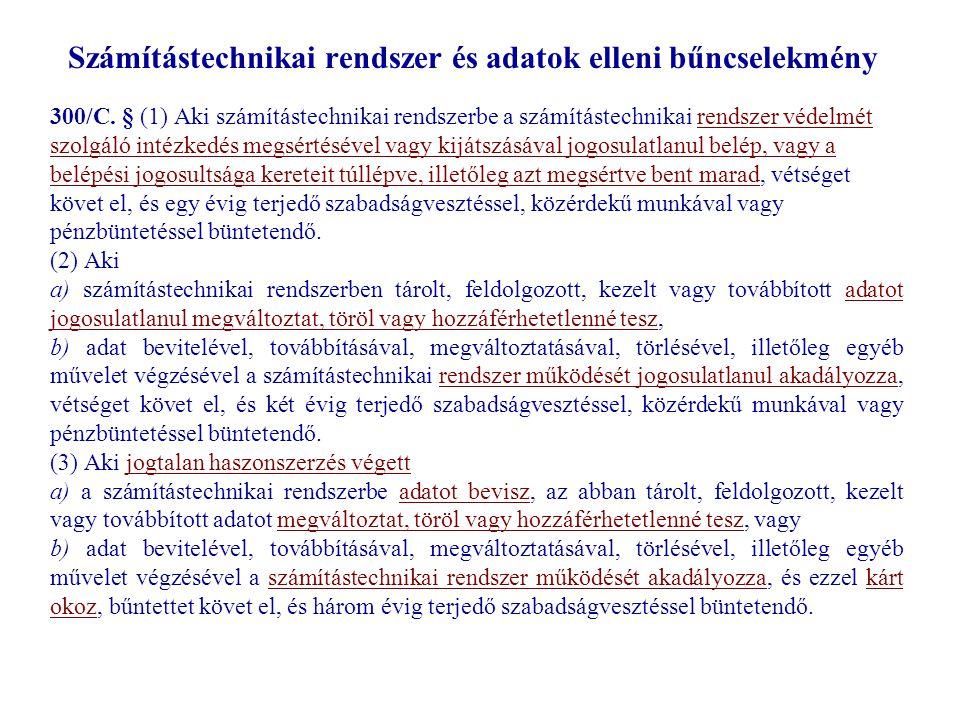 Számítástechnikai rendszer és adatok elleni bűncselekmény 300/C.