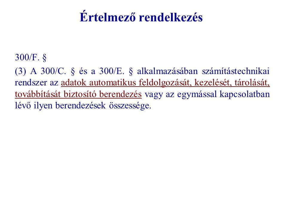 Értelmező rendelkezés 300/F.§ (3) A 300/C. § és a 300/E.