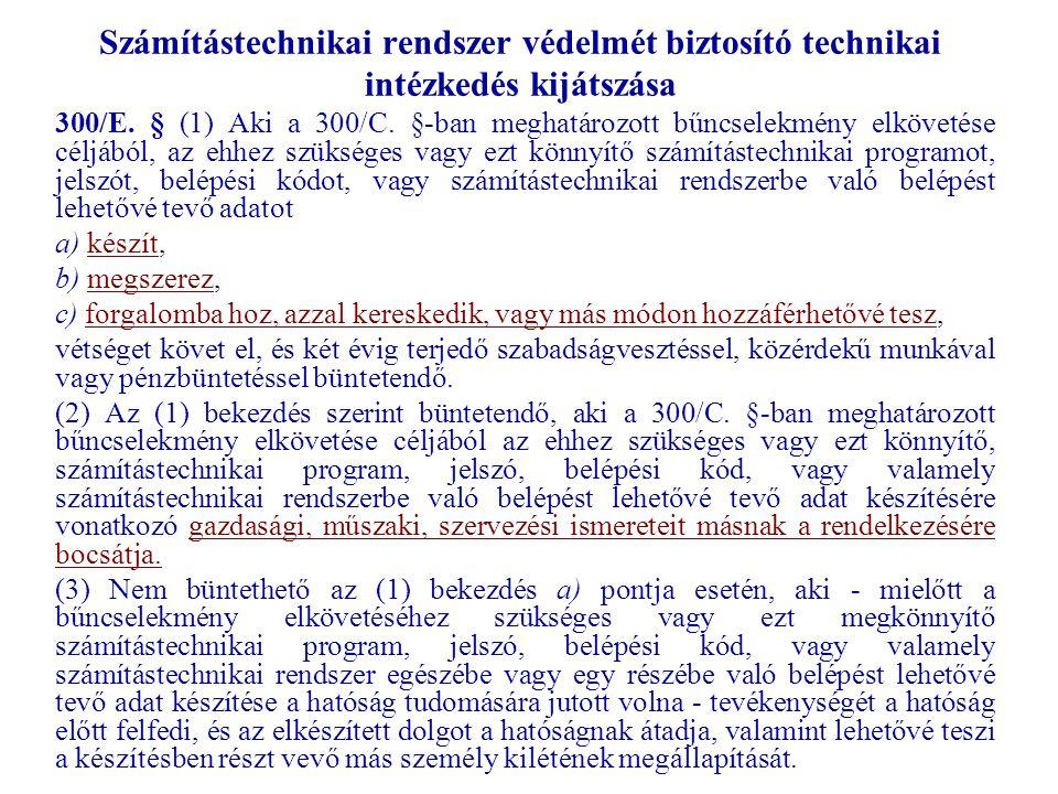 Számítástechnikai rendszer védelmét biztosító technikai intézkedés kijátszása 300/E.