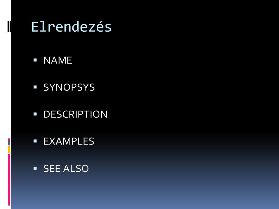 Elrendezés  NAME  SYNOPSYS  DESCRIPTION  EXAMPLES  SEE ALSO