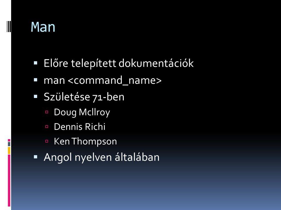 Szakaszai  Általános parancsok  Rendszer hívások  C függvények  Speciális állományok  Állományok-kiterjesztések  Számítógépes játékok és képernyőfrissítők  Miscellanea  Rendszer adminisztrációs parancsok és daemon-ok