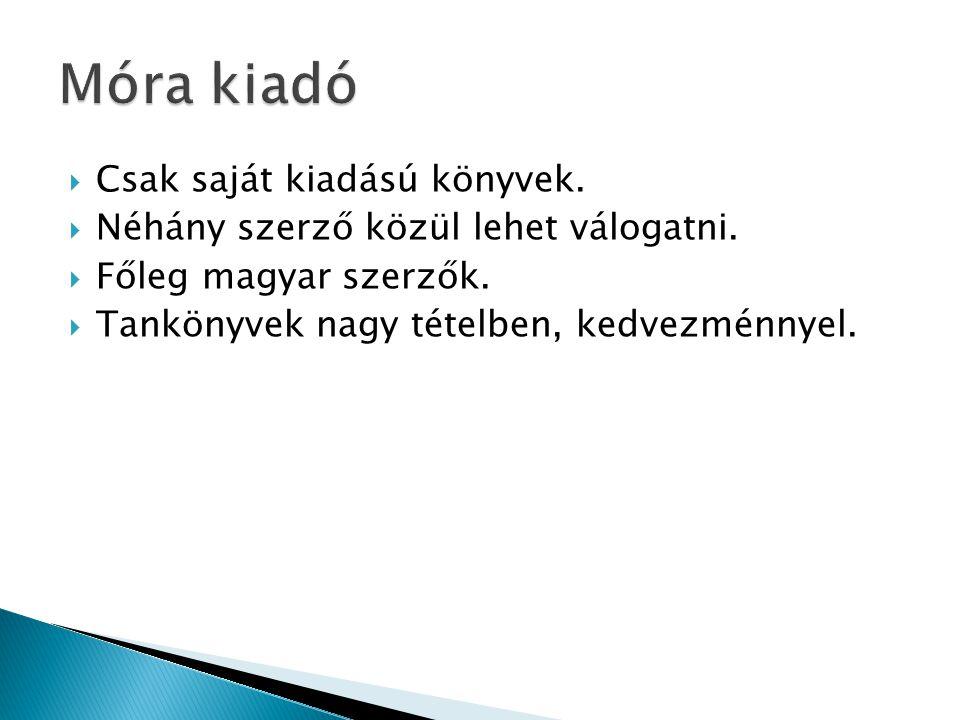  Csak saját kiadású könyvek.  Néhány szerző közül lehet válogatni.  Főleg magyar szerzők.  Tankönyvek nagy tételben, kedvezménnyel.