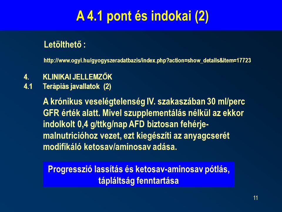 11 http://www.ogyi.hu/gyogyszeradatbazis/index.php?action=show_details&item=17723 4.KLINIKAI JELLEMZŐK 4.1Terápiás javallatok (2) A krónikus veselégtelenség IV.