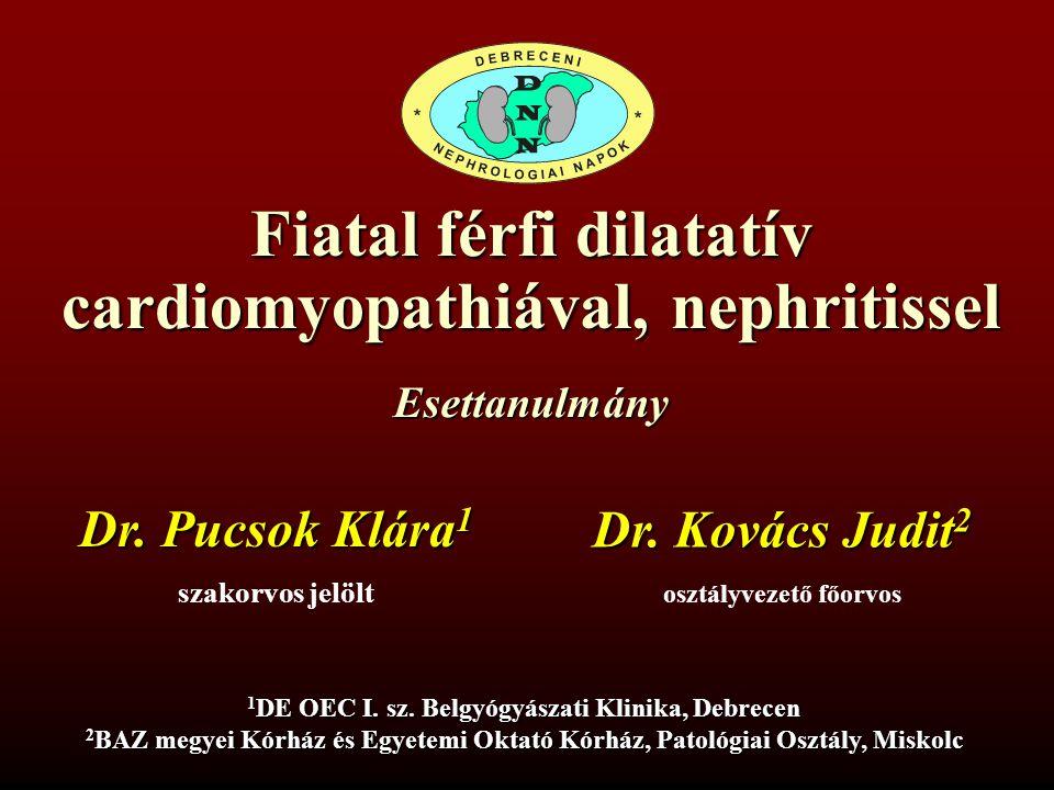 Fiatal férfi dilatatív cardiomyopathiával, nephritissel Pucsok K.