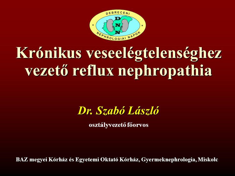Krónikus veseelégtelenséghez vezető reflux nephropathia Dr.