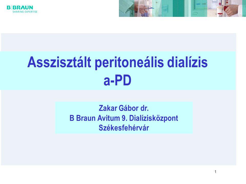 1 Asszisztált peritoneális dialízis a-PD Zakar Gábor dr. B Braun Avitum 9. Dialízisközpont Székesfehérvár