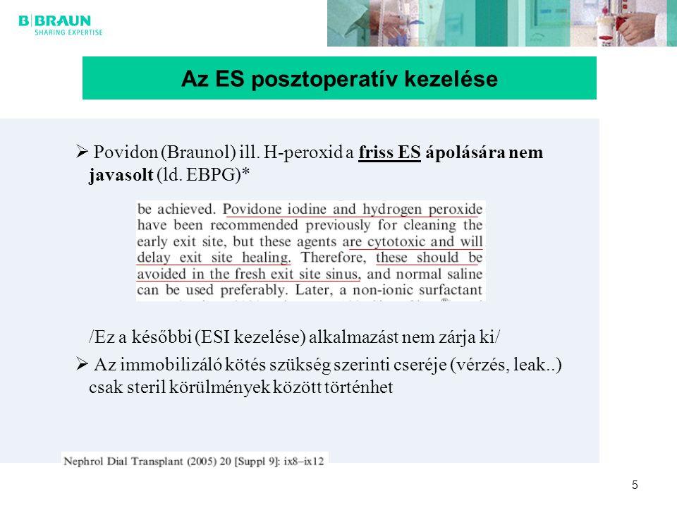 5 Az ES posztoperatív kezelése  Povidon (Braunol) ill. H-peroxid a friss ES ápolására nem javasolt (ld. EBPG)* /Ez a későbbi (ESI kezelése) alkalmazá