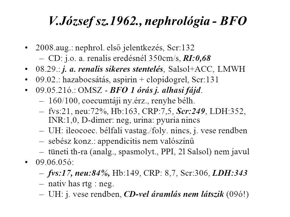 Vesevéna thrombosis nephrosis nélkül igen ritka, ekkor PU még ritkább nem ok, hanem következmény .