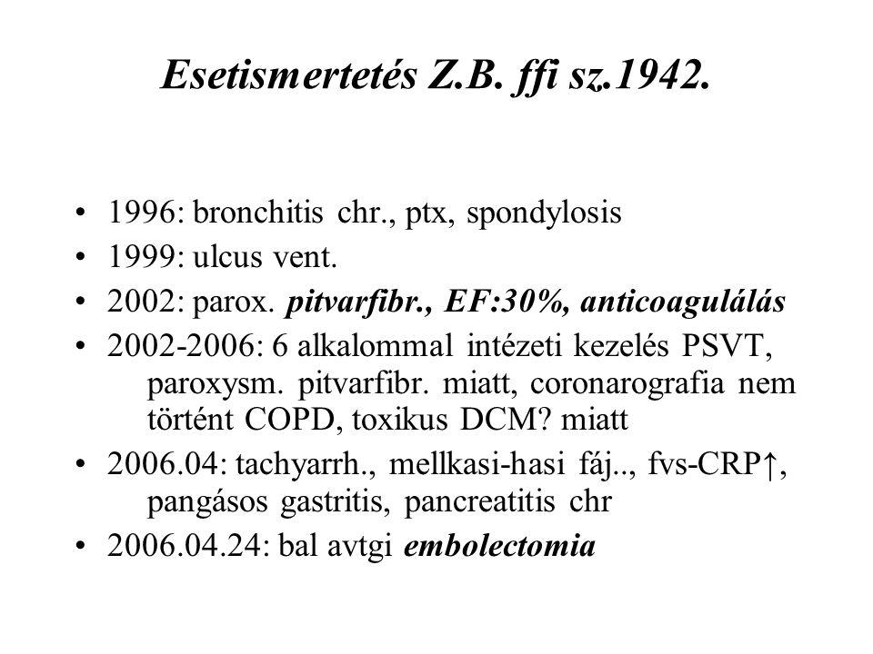 Cholesterin emb.megelőzés, terápia terápia: oki: anticoag.