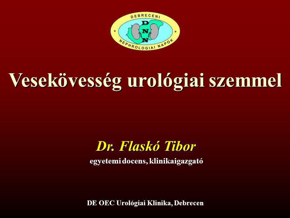 Vesekövesség urológiai szemmel Flaskó Tibor Debreceni Egyetem Orvos- és Egészségtudományi Centrum Urológiai Klinika XIV.