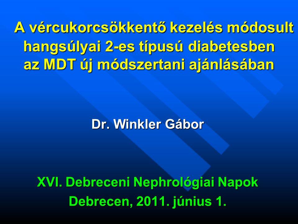 A vércukorcsökkentő kezelés módosult hangsúlyai 2-es típusú diabetesben az MDT új módszertani ajánlásában Dr.