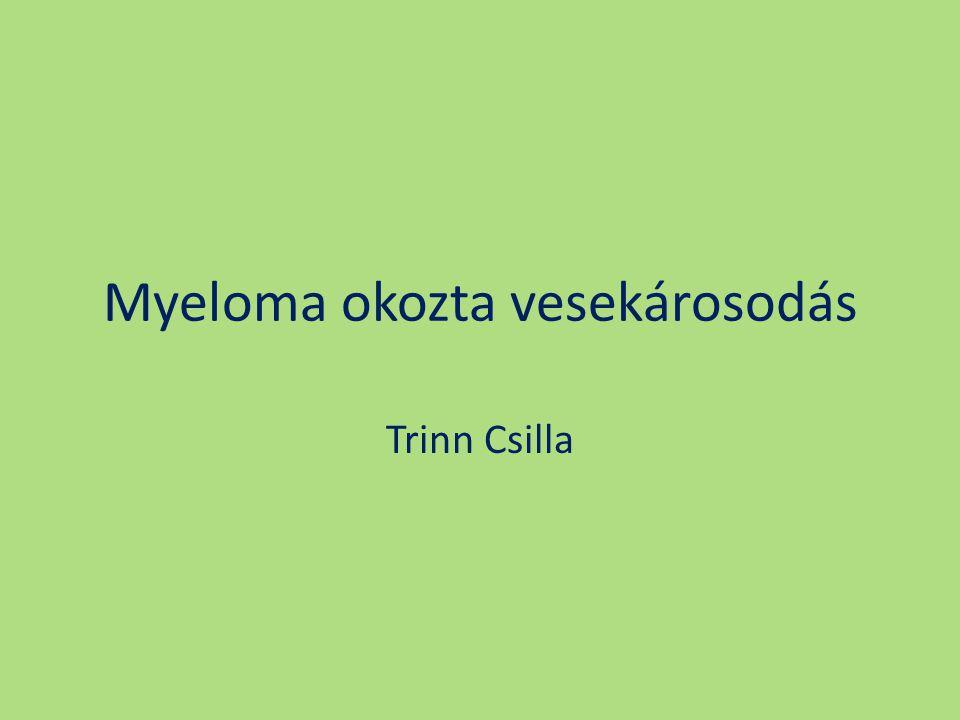 Myeloma okozta vesekárosodás Trinn Csilla
