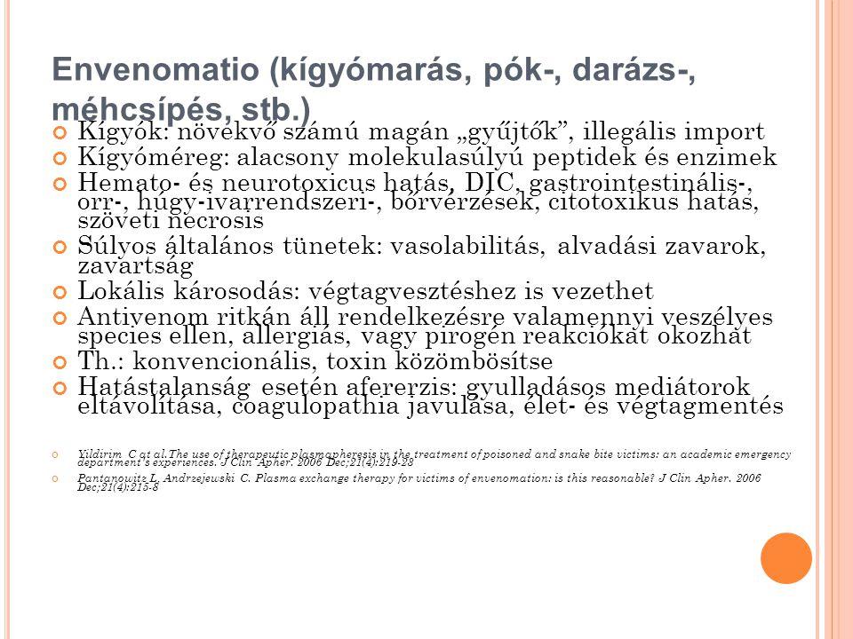 """Envenomatio (kígyómarás, pók-, darázs-, méhcsípés, stb.) Kígyók: növekvő számú magán """"gyűjtők"""", illegális import Kígyóméreg: alacsony molekulasúlyú pe"""