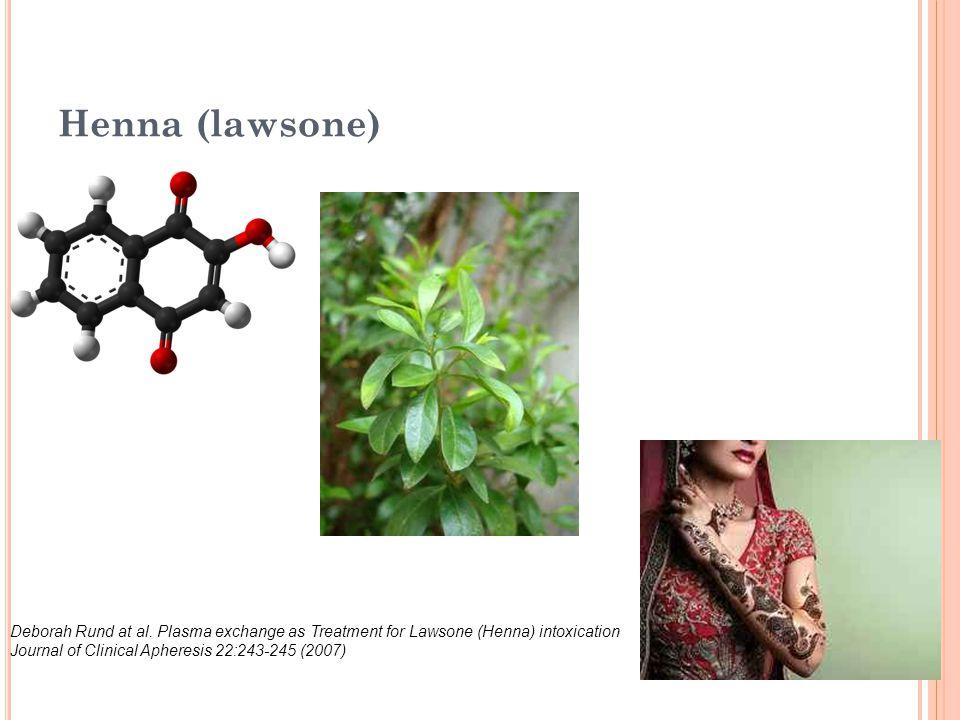 Henna (lawsone) Deborah Rund at al. Plasma exchange as Treatment for Lawsone (Henna) intoxication Journal of Clinical Apheresis 22:243-245 (2007)
