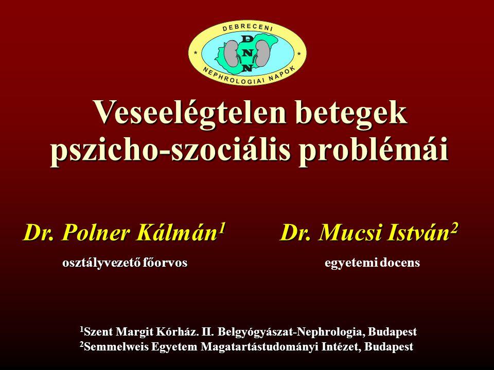 A dializált vesebetegek pszichoszociális problémái Dr.