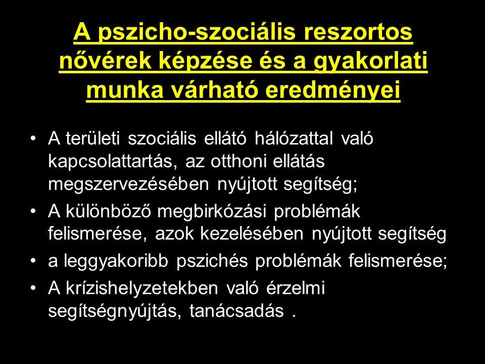 A pszicho-szociális reszortos nővérek képzése és a gyakorlati munka várható eredményei A területi szociális ellátó hálózattal való kapcsolattartás, az