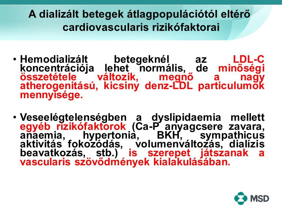 Hemodializált betegeknél az LDL-C koncentrációja lehet normális, de minőségi összetétele változik, megnő a nagy atherogenitású, kicsiny denz-LDL parti