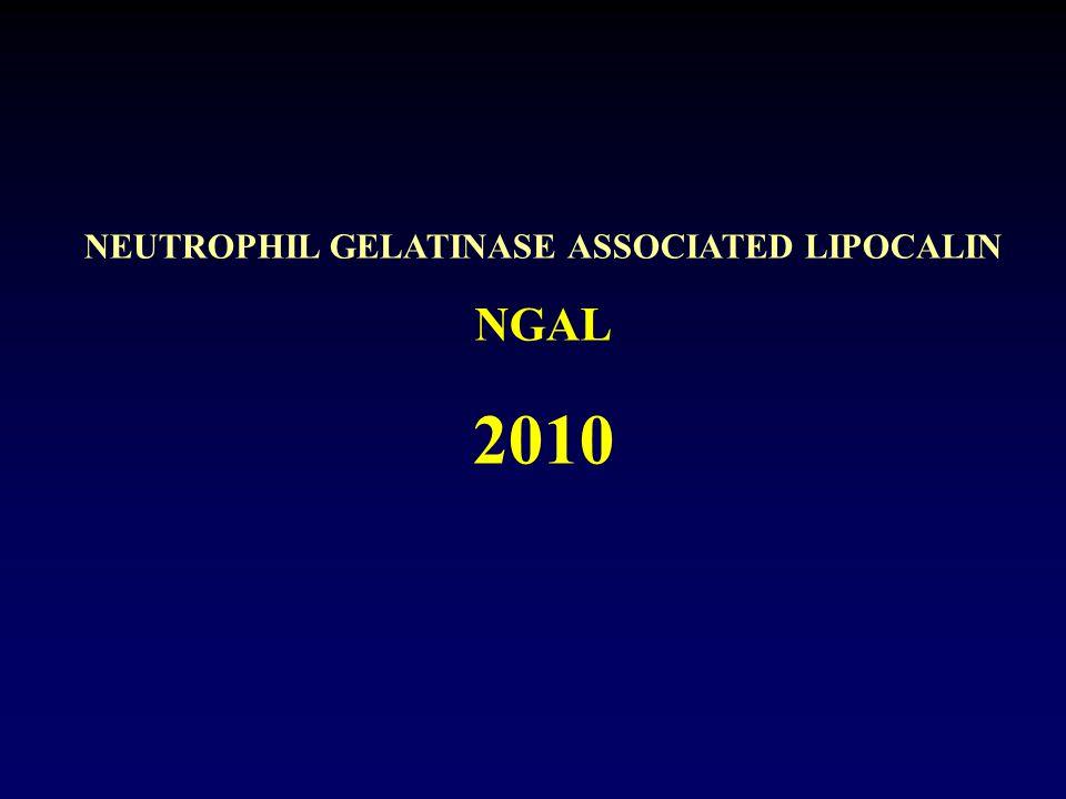 NEUTROPHIL GELATINASE ASSOCIATED LIPOCALIN NGAL 2010