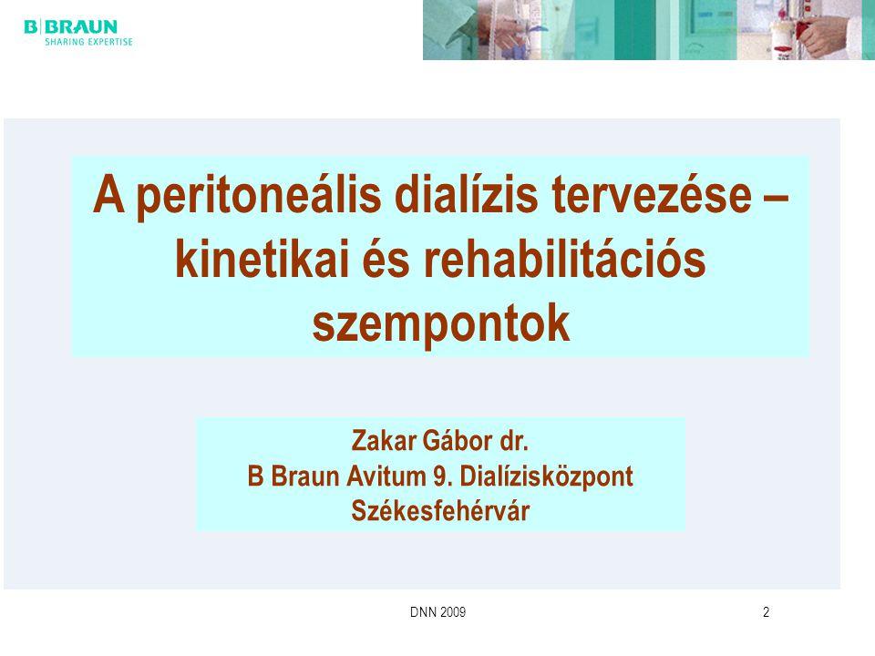 DNN 20092 A peritoneális dialízis tervezése – kinetikai és rehabilitációs szempontok Zakar Gábor dr. B Braun Avitum 9. Dialízisközpont Székesfehérvár
