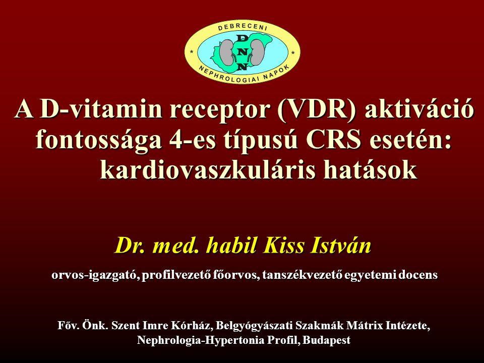 A D-vitamin receptor (VDR) aktiváció fontossága 4-es típusú CRS esetén: kardiovaszkuláris hatások kardiovaszkuláris hatások Főv.