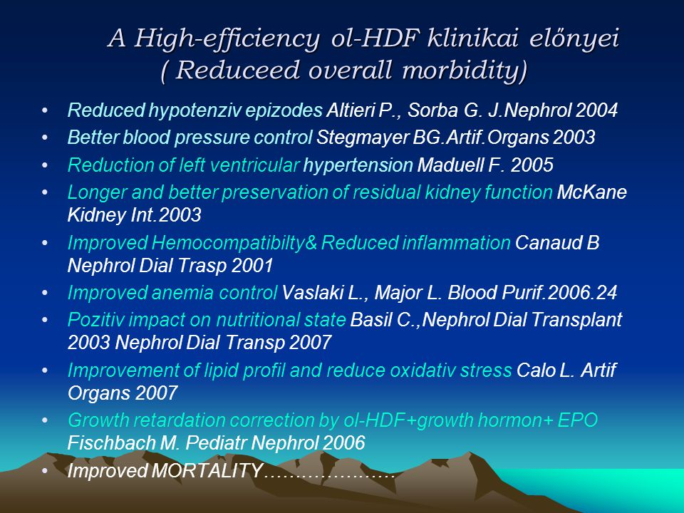 A High-efficiency ol-HDF klinikai előnyei ( Reduceed overall morbidity) A High-efficiency ol-HDF klinikai előnyei ( Reduceed overall morbidity) Reduce