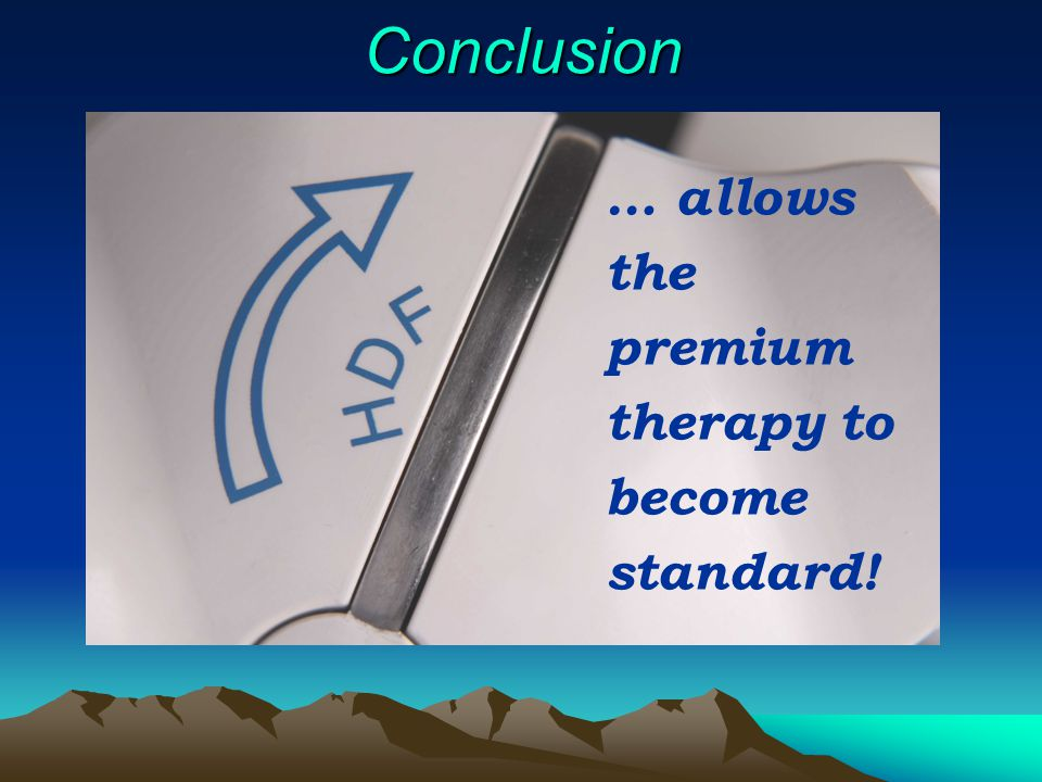 Conclusion … allows the premium therapy to become standard!