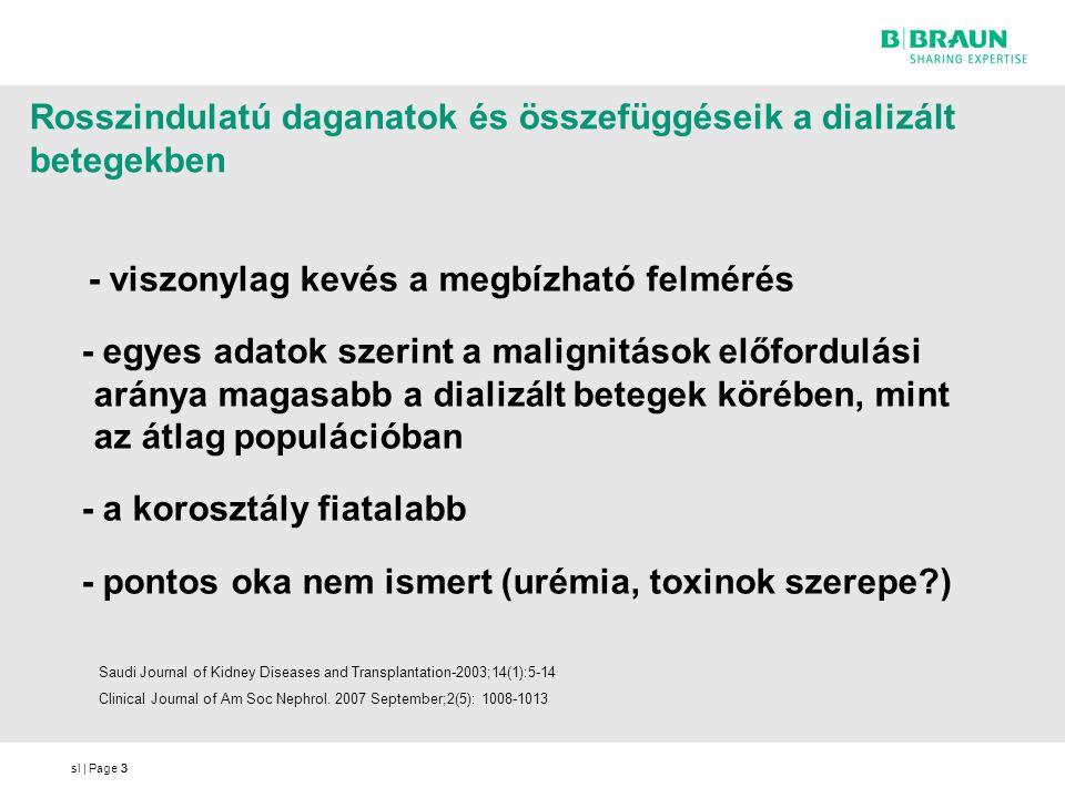 sl   Page3 Rosszindulatú daganatok és összefüggéseik a dializált betegekben - viszonylag kevés a megbízható felmérés - egyes adatok szerint a malignit