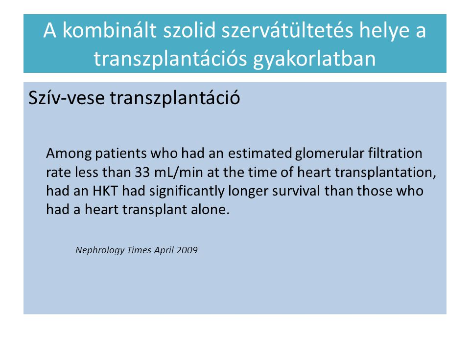 Szív-vese transzplantáció Among patients who had an estimated glomerular filtration rate less than 33 mL/min at the time of heart transplantation, had