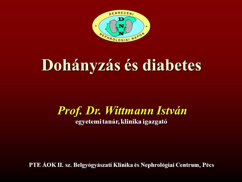 Dohányzás, diabetes mellitus és a vese Wittmann István II.
