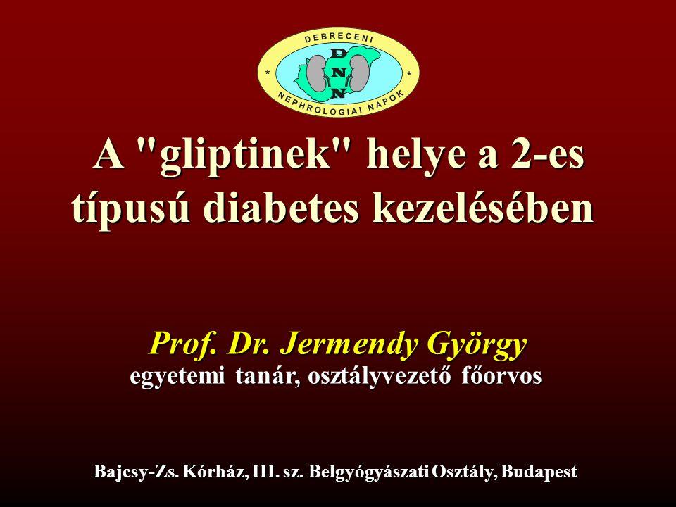 A gliptinek helye a 2-es típusú diabetes kezelésében Bajcsy-Zs.