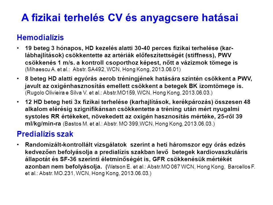 A fizikai terhelés CV és anyagcsere hatásai Hemodialízis 19 beteg 3 hónapos, HD kezelés alatti 30-40 perces fizikai terhelése (kar- lábhajlítások) csö