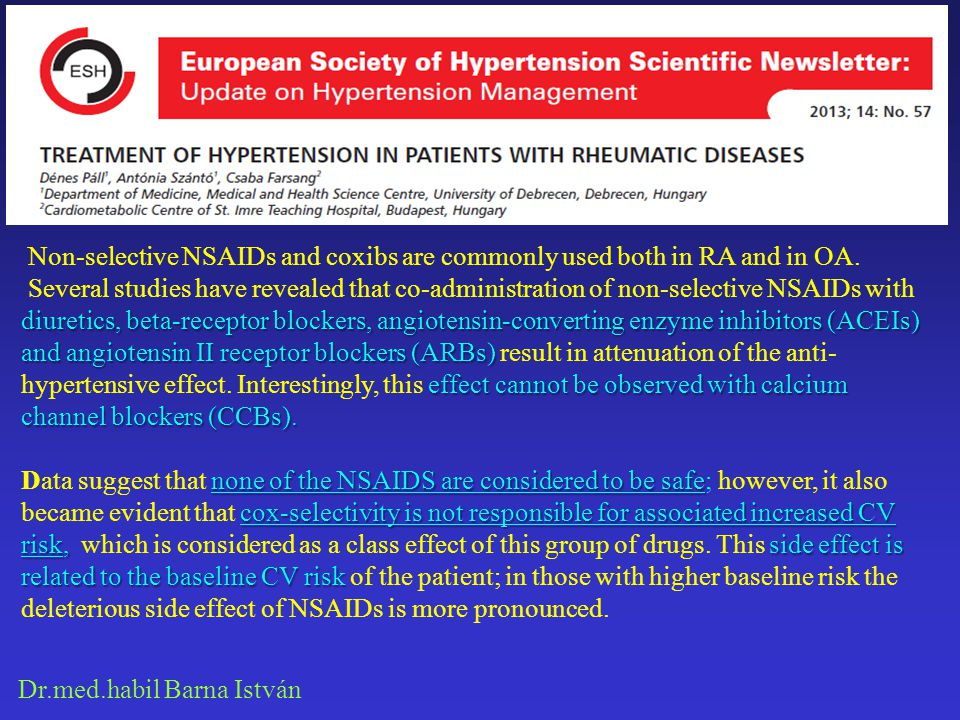 Dr.med.habil Barna István Non-selective NSAIDs and coxibs are commonly used both in RA and in OA. Several studies have revealed that co-administration