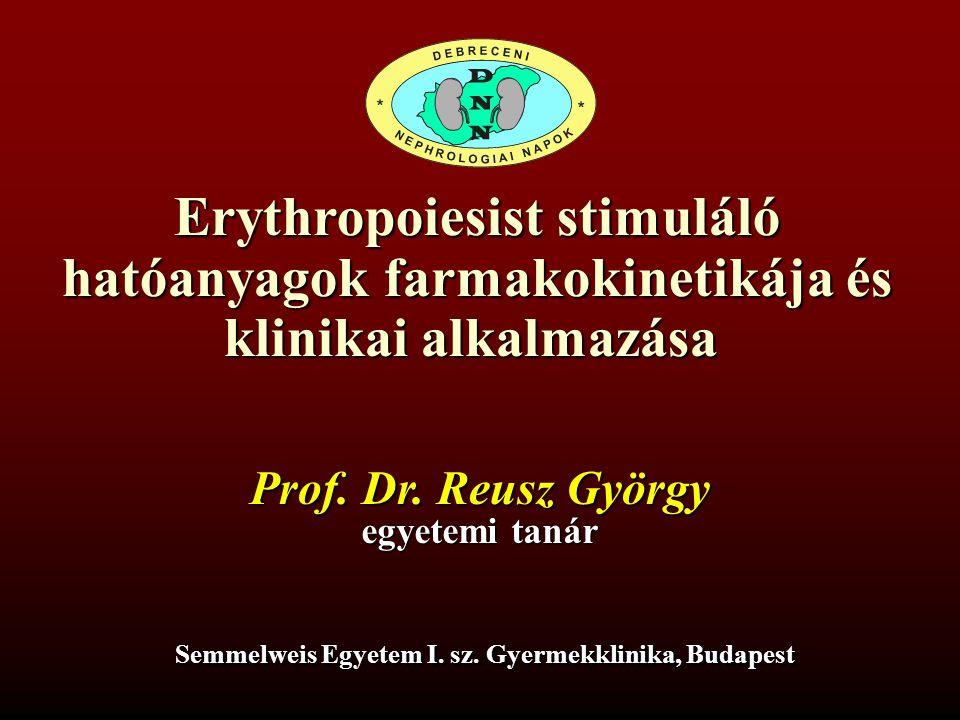 Erythropoiesist stimuláló hatóanyagok farmakokinetikája és klinikai alkalmazása Prof.