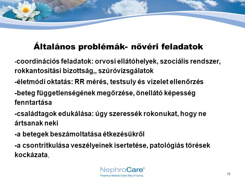 15 Általános problémák- nővéri feladatok - coordinációs feladatok: orvosi ellátóhelyek, szociális rendszer, rokkantosítási bizottság,, szúróvizsgálato