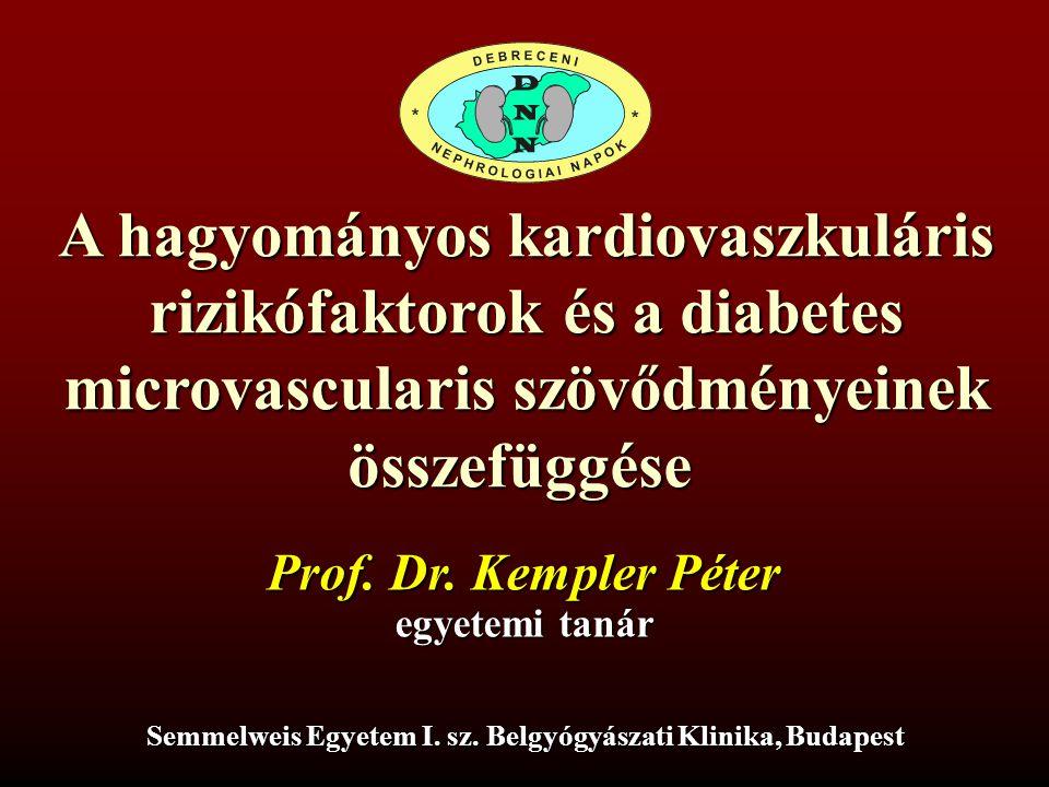 A hagyományos kardiovaszkuláris rizikófaktorok és a diabetes microvascularis szövődményeinek összefüggése Semmelweis Egyetem I. sz. Belgyógyászati Kli