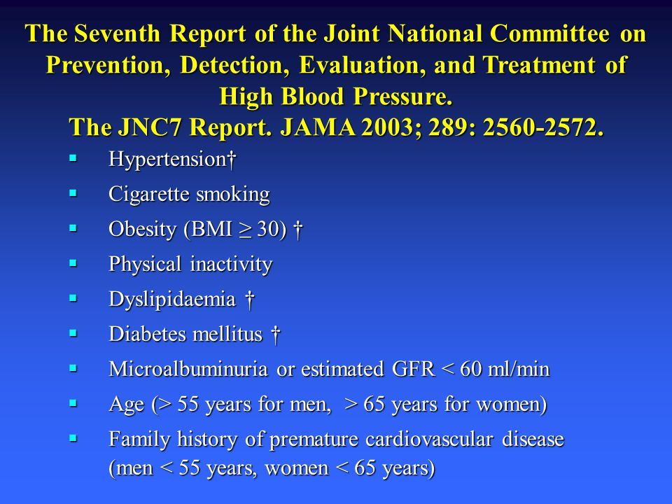 The Seventh Report of the Joint National Committee on Prevention, Detection, Evaluation, and Treatment of High Blood Pressure. The JNC7 Report. JAMA 2