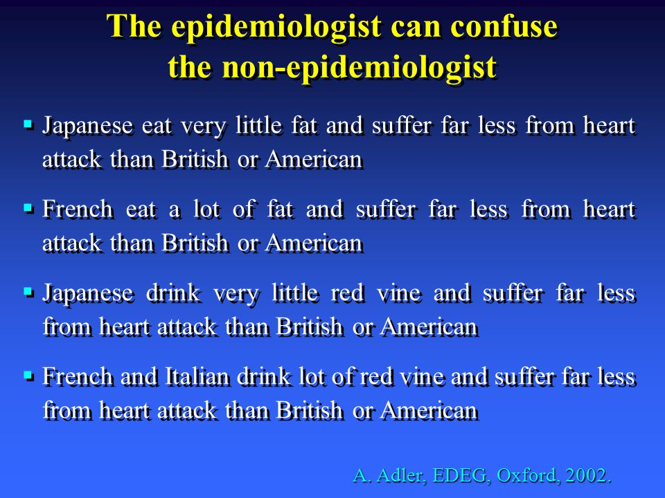 The epidemiologist can confuse the non-epidemiologist A.