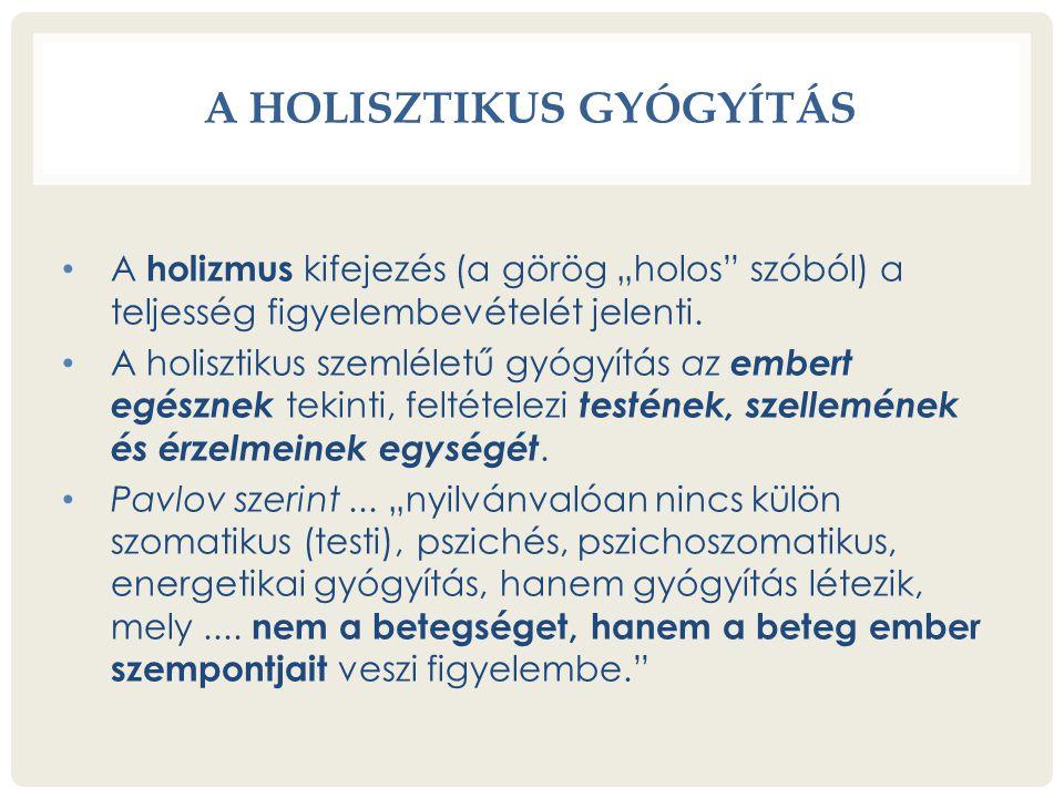 """A HOLISZTIKUS GYÓGYÍTÁS A holizmus kifejezés (a görög """"holos szóból) a teljesség figyelembevételét jelenti."""