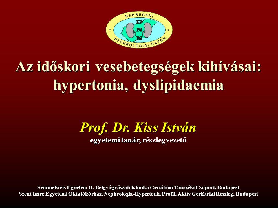Az időskori vesebetegségek kihívásai: hypertonia, dyslipidaemia Semmelweis Egyetem II.