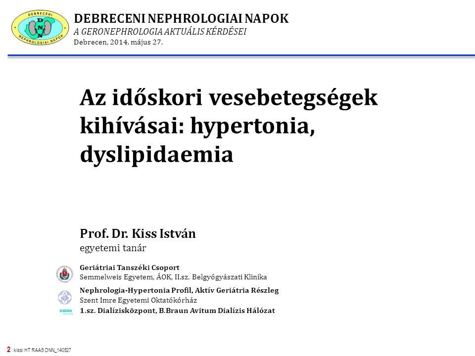 2 kissi HT RAAS DNN_140527 Az időskori vesebetegségek kihívásai: hypertonia, dyslipidaemia Prof.