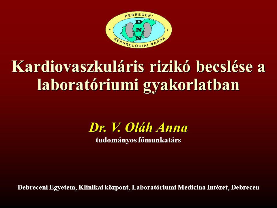 Kardiovaszkuláris rizikó becslése a laboratóriumi gyakorlatban Dr.