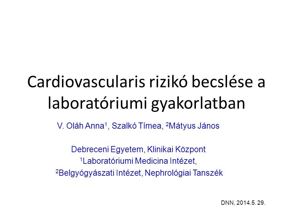 Cardiovascularis rizikó becslése a laboratóriumi gyakorlatban V.