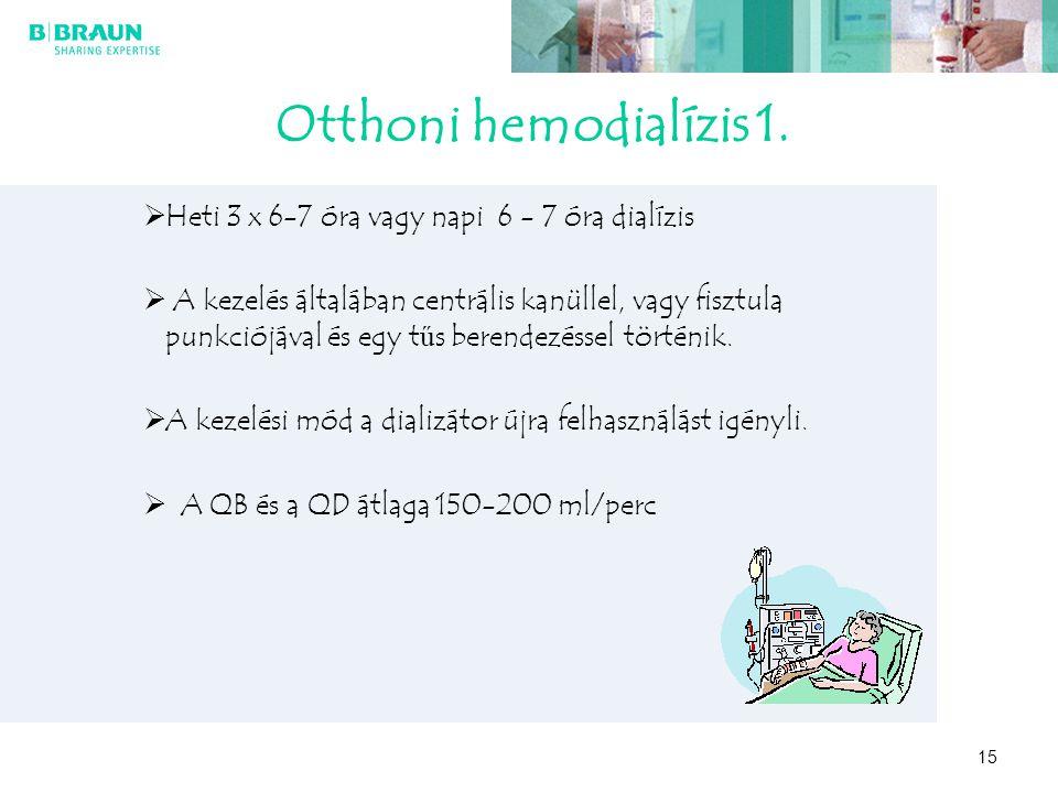 15 Otthoni hemodialízis 1.  Heti 3 x 6-7 óra vagy napi 6 - 7 óra dialízis  A kezelés általában centrális kanüllel, vagy fisztula punkciójával és egy