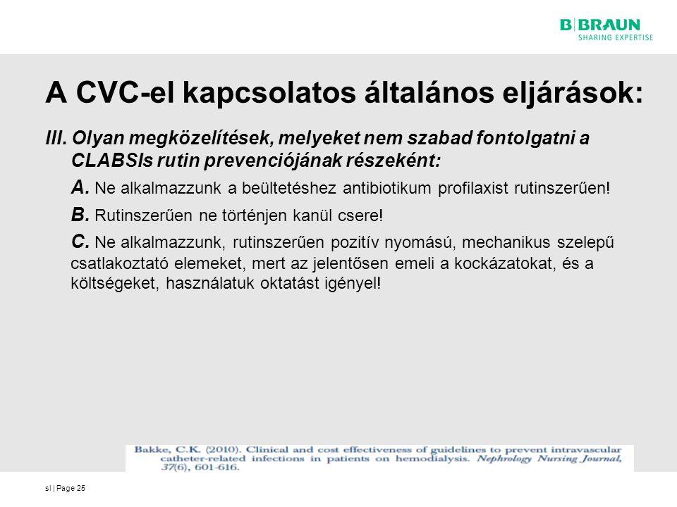 sl | Page25 A CVC-el kapcsolatos általános eljárások: III. Olyan megközelítések, melyeket nem szabad fontolgatni a CLABSIs rutin prevenciójának részek